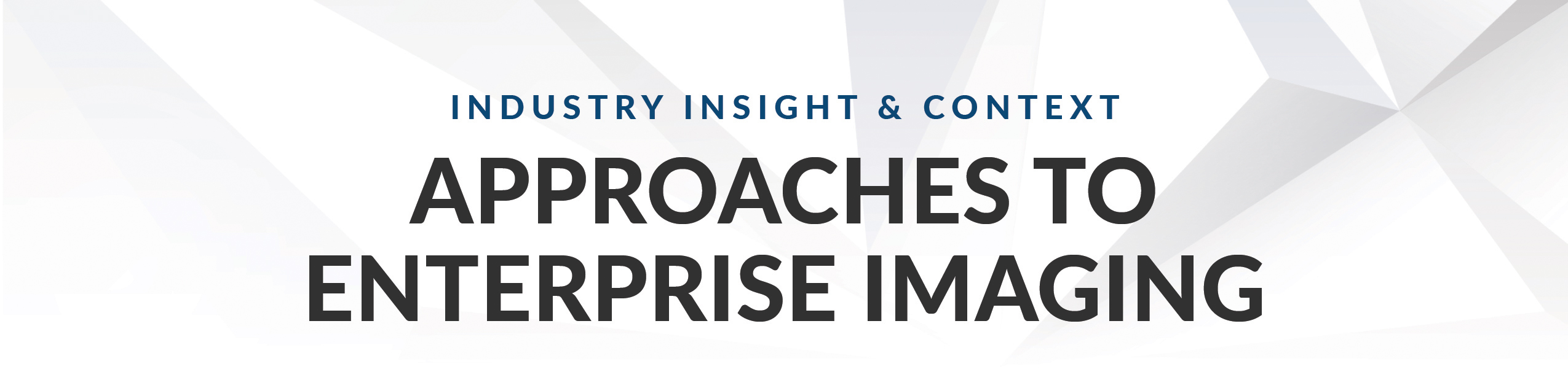 Enterprise Imaging 2016 Early Leaders in a Growing Market - KLAS Report