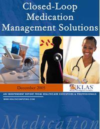 Closed-Loop Medication Management Solutions Report 2005