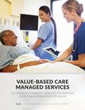 Value-Based Care Managed Services 2016: Technology-Enabled Services to Support Your Transformation to Value