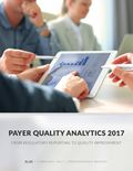 Payer Quality Analytics 2017: From Regulatory Reporting to Quality Improvement