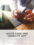 Acute EMR Usability 2017: Physician Leaders Say There is Still Work to be Done