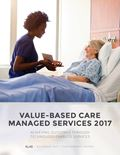 Value-Based Care Managed Services 2017: Achieving Outcomes Through Technology-Enabled Services