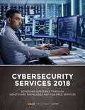 Cybersecurity Services 2018: Achieving Outcomes through Healthcare Knowledge and Tailored Services