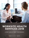 Worksite Health Services 2018: A First Look at Firms' Performance