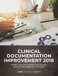 Clinical Documentation Improvement (CDI) 2018: Workflows and Prioritization Drive Quality and Financial Outcomes