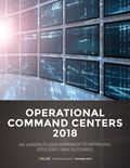 Operational Command Centers 2018: An Underutilized Approach to Improving Efficiency and Outcomes
