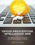 Opioid Prescription Intelligence 2019: Providers Realizing Improved Opioid-Prescribing Outcomes
