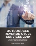 Outsourced Revenue Cycle Services 2019: Are Outsourced Revenue Cycle Services Worth the Investment?