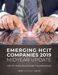 Emerging HCIT Companies 2019 Midyear Update: Top-of-Mind Healthcare Technologies