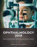 Ophthalmology 2019: Which Vendors Best Meet Ophthalmology Needs?