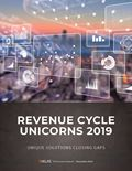 Revenue Cycle Unicorns 2019: Unique Solutions Closing Gaps