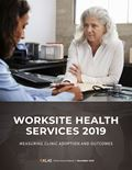 Worksite Health Services 2019: Measuring Clinic Adoption and Outcomes
