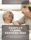 Complex Claims Services 2020: Bringing Knowledge and Skills to the Claims Market