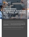 Delivering Customer Success in a Time of Crisis, Part 2: Learnings and Insights from Vendor Interviews