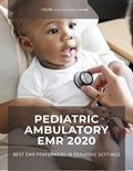 Pediatric Ambulatory EMR 2020: Best EMR Performers in Pediatric Settings