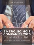 Emerging HCIT Companies 2020 Mid-Year Update: Top-of-Mind Healthcare Technologies