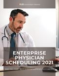 Enterprise Physician Scheduling 2021: Who Delivers Best For Enterprise Customers?