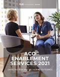 ACO Enablement Services 2021: Enabling Risk and Delivering Outcomes