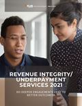 Revenue Integrity/Underpayment Services 2021: Do Deeper Engagements Lead to Better Outcomes?