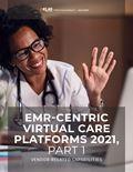 EMR-Centric Virtual Care Platforms 2021, Part 1 : Vendor-Reported Capabilities