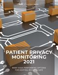 Patient Privacy Monitoring 2021: Many High-Performing Options for Keeping Records Safe