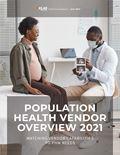 Population Health Vendor Overview 2021: Matching Vendor Capabilities to PHM Needs