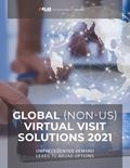 Global (Non-US) Virtual Visit Solutions 2021: Unprecedented Demand Leads to Broad Options