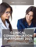 Clinical Communication Platforms 2021: Improved Efficiency Leading to Concrete Outcomes