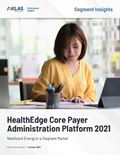 HealthEdge Core Payer Administration Platform 2021: Newfound Energy in a Stagnant Market