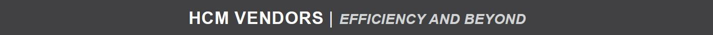 hcm vendors efficiency and beyond